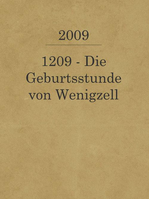 1209-Die-Geburtsstunde-von-Wenigzell_2009