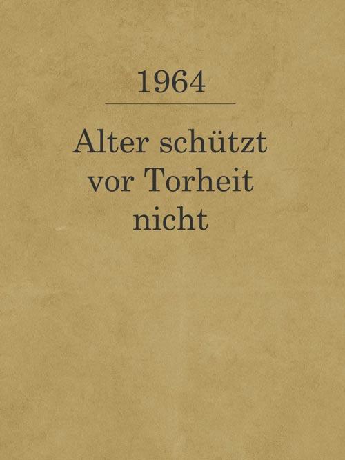 Alter schützt vor Torheit nicht_1964