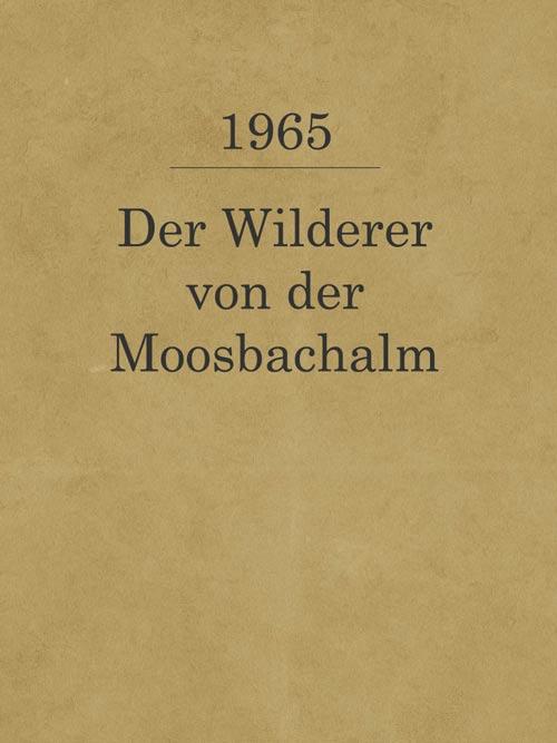 Der Wilderer von der Moosbachalm_1965