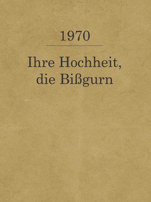 Ihre Hochheit_die Bißgurn_1970